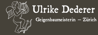 Ulrike Dederer, Geigenbaumeisterin, Zürich